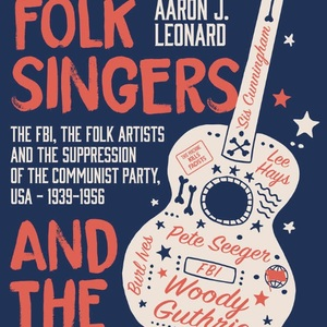Book review: Folk singers, the Communist Party, and the FBI, 1939